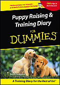 Puppy Raising & Training Diary for Dummies (For Dummies)