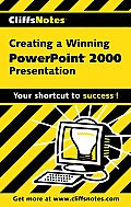 CliffsNotes Creating a Winning PowerPoint 2000 Presentation