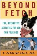 Beyond Fetch Fun Interactive Activities for You & Your Dog