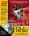 Adobe Premiere 6.5 Bible with CDROM (Bible)