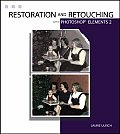Restoration and Retouching with Photoshop Elements 2