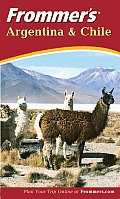 Frommers Argentina & Chile 2nd Edition