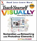 Teach Yourself Visuallytm Restoration and Retouching with Photoshop Elements. 2.0 (Teach Yourself Visually)
