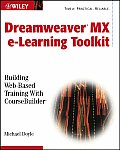 Dreamweaver MX E Learning Toolkit Building Web Based Training with CourseBuilder