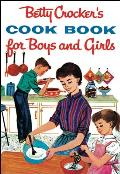 Betty Crockers Cook Book For Boys & Girls