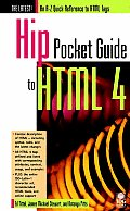 The Hip Pocket Guide to HTML 4
