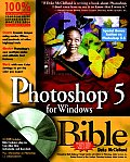 Photoshop 5 for Windows Bible with CDROM