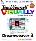 Teach Yourself Dreamweaver 3 Visually
