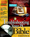 Troubleshooting Your PC Bible 5TH Edition