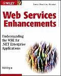 Web Services Enhancements Understanding the WSE for .NET Enterprise Applications