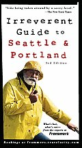 Frommers Irreverent Guide To Seattle & Por 3rd Edition