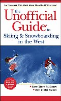 The Unofficial Guide to Skiing and Snowboarding in the West (Unofficial Guide to Skiing & Snowboarding in the West)
