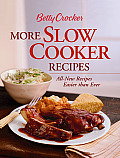 Betty Crocker More Slow Cooker Recipes: All-New Recipes Easier Than Ever (Betty Crocker Books)