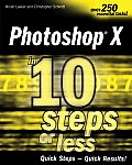 Adobe Photoshop CS in 10 Steps or Less