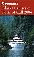 Frommers Alaska Cruises Ports Of C 2004
