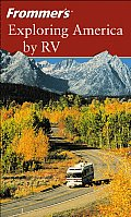 Frommers Exploring America By Recreational Vehicle 3rd Edition