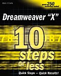 Dreamweaver MX 2004 in 10 Simple Steps or Less (10 Steps or Less)