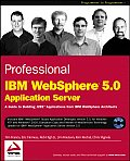 Professional IBM Websphere 5.0 application server. (CD-ROMs included)