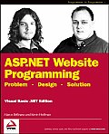 ASP.Net Website Programming: Problem - Design - Solution (Programmer to Programmer)