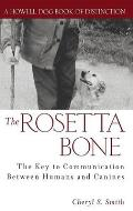 Rosetta Bone The Key to Communication Between Canines & Humans