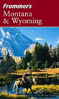 Frommers Montana & Wyoming 5th Edition