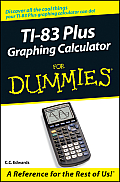 Ti 83+ Graphing Calculator for Dummies