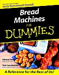 Bread Machines for Dummies(r) (For Dummies)
