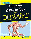 Anatomy and Physiology for Dummies(r) (For Dummies)