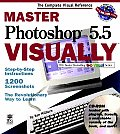 Master Photoshop 5.5 Visuallytm with CDROM (Master Visually)