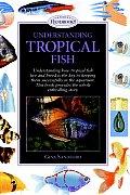 Understanding Tropical Fish (Interpet Handbooks)