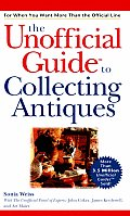 Unofficial Guide To Collecting Antiques