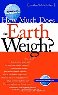 Marshall Brain's How Stuff Works: How Much Does the Earth Weigh? (Marshall Brain's How Stuff Works)