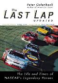 Last Lap The Life & Times of NASCARs Legendary Heroes