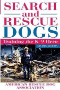 Search & Rescue Dogs Training the K 9 Hero