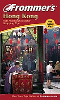 Frommer's Hong Kong: With Macau and Insider Shopping Tips with Map (Frommer's Hong Kong)