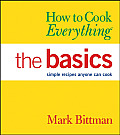 How to Cook Everything: The Basics: Simple Recipes Anyone Can Cook Cover
