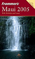 Frommer's Maui 2005 with Molokai and Lanai (Frommer's Maui) Cover