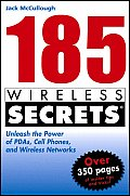 185 Wireless Secrets Unleash the Power of PDAs Cell Phones & Wireless Networks