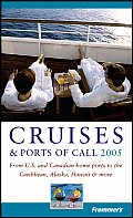 Frommers Cruises & Ports Of Call 2005