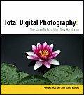 Total Digital Photography: The Shoot to Print Workflow Handbook