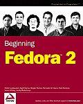 Beginning Fedora 2. (CD-ROM included)