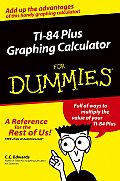 TI-84 Plus Graphing Calculator for Dummies (For Dummies)