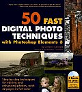 50 Fast Digital Photo Techniques With Photoshop Elements 3