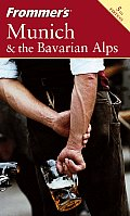 Frommers Munich & The Bavarian Alps 5th Edition