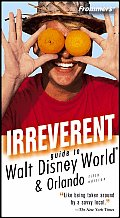 Frommers Irreverent Guide To Walt Disney 5th Edition