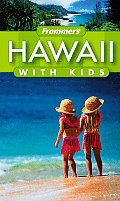 Frommers Hawaii With Kids 1st Edition