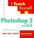 Teach Yourself Photoshop 5 & 5.5