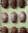 Essential Baker The Comprehensive Guide to Baking with Chocolate Fruit Nuts Spices & Other Ingredients