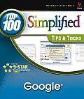 Google: Top 100 Simplified Tips &Amp; Tricks