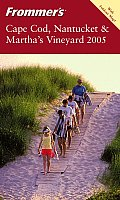 Frommers 2005 Cape Cod Nantucket Marthas